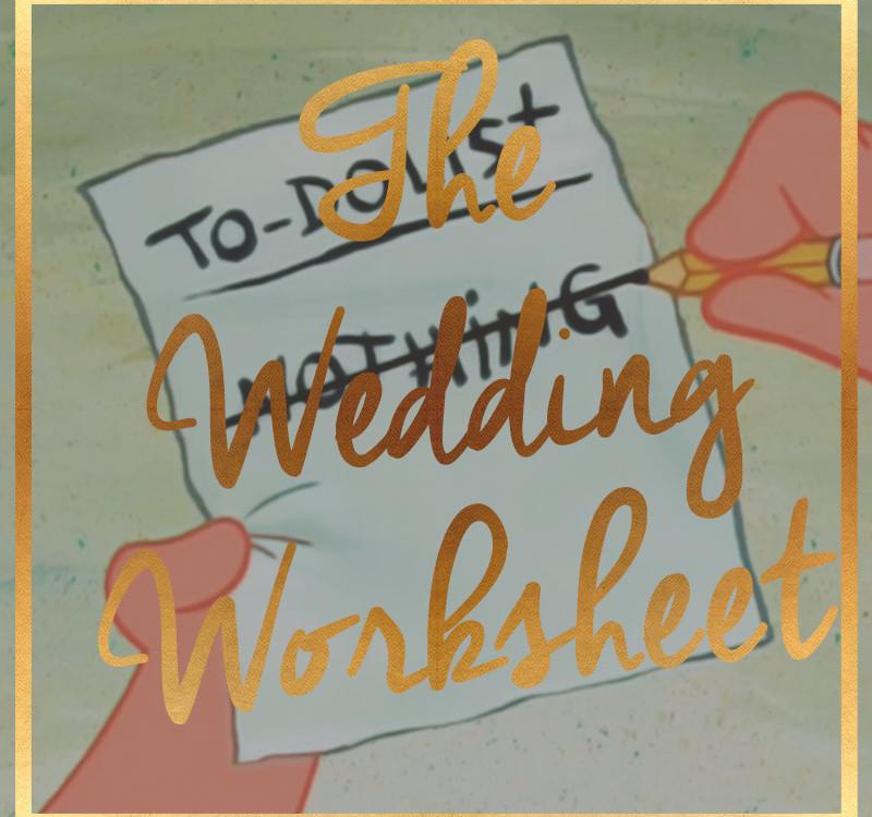 The Wedding Worksheet